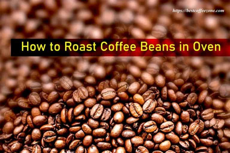 How to Roast Coffee Beans in Oven