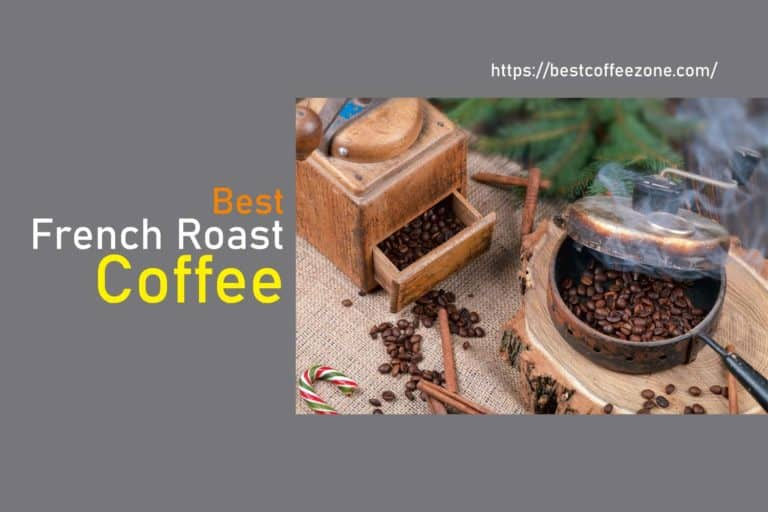 Best French Roast Coffee