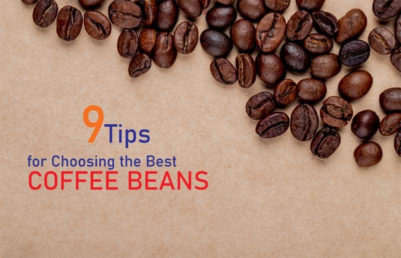 Tips for Choosing the Best Coffee Beans